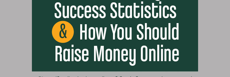 Crowdfunding Succcess Statistics and How You Should Raise Money Online